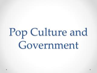 Pop Culture and Government