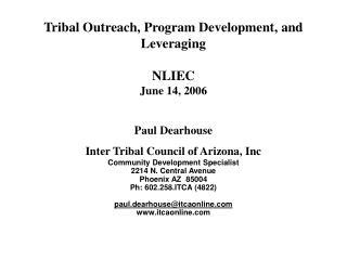 Tribal Outreach, Program Development, and Leveraging    NLIEC June 14, 2006