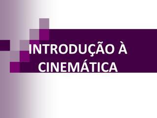 INTRODU��O � CINEM�TICA