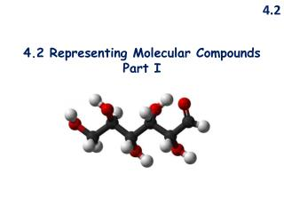 4.2 Representing Molecular Compounds Part I