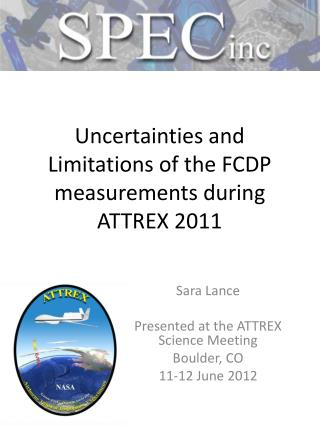 Uncertainties and Limitations of the FCDP measurements during ATTREX 2011