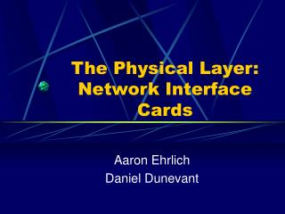 The Physical Layer: Network Interface Cards