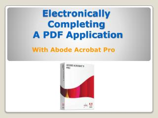 Electronically Completing  A PDF Application