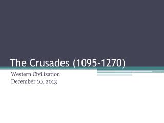 The Crusades (1095-1270)