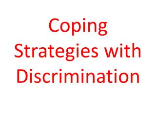Coping Strategies with Discrimination
