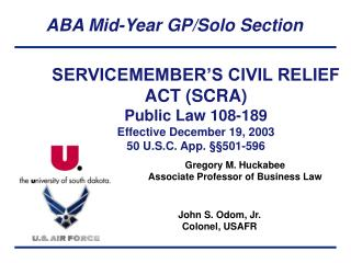 SERVICEMEMBER S CIVIL RELIEF ACT SCRA Public Law 108-189 Effective December 19, 2003 50 U.S.C. App.   501-596