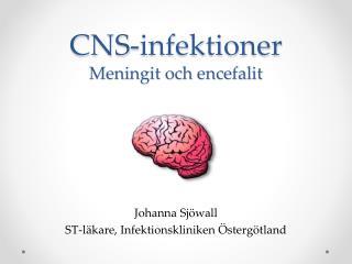 CNS-infektioner Meningit och encefalit