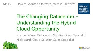 The Changing Datacenter � Understanding the Hybrid Cloud Opportunity
