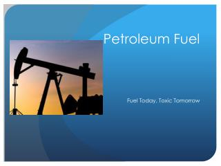 Petroleum Fuel