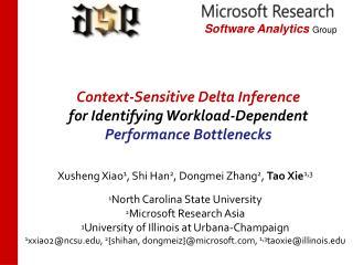 Xusheng Xiao 1 , Shi Han 2 , Dongmei Zhang 2 ,  Tao Xie 1,3 1 North  Carolina State  University