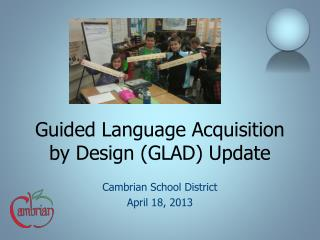Guided Language Acquisition by Design (GLAD) Update