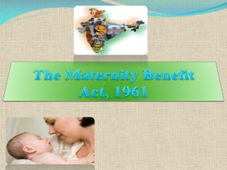 The Maternity Benefit  Act, 1961