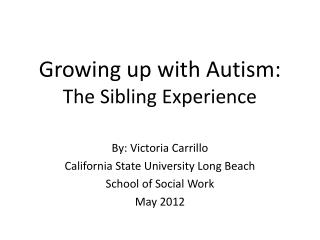 Growing up with Autism:  The Sibling Experience