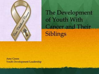 The Development of Youth With Cancer and Their Siblings