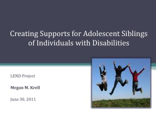 Creating Supports for Adolescent Siblings of Individuals with Disabilities