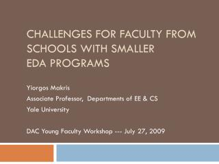 Challenges for faculty from schools with Smaller  Eda  programs