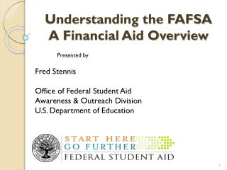 Understanding the FAFSA     A Financial Aid Overview