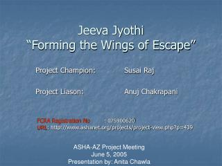 """Jeeva Jyothi """"Forming the Wings of Escape"""""""