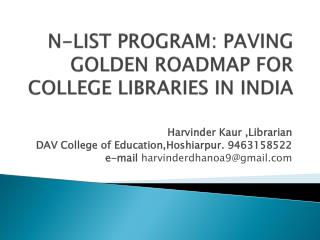 N-LIST PROGRAM: PAVING GOLDEN ROADMAP FOR COLLEGE LIBRARIES IN INDIA