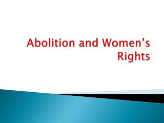Abolition and Women�s Rights