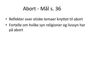 Abort - Mål s. 36
