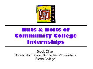 Nuts & Bolts of  Community College Internships
