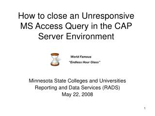 How to close an Unresponsive MS Access Query in the CAP Server Environment