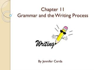 Chapter 11 Grammar and the Writing Process