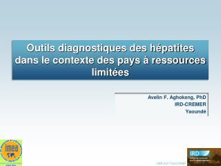 Outils diagnostiques des hépatites dans le contexte des pays à ressources limitées