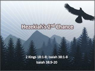 Hezekiah's 2 nd  Chance