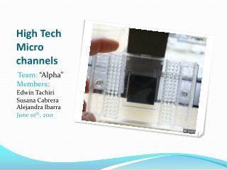High Tech Micro channels