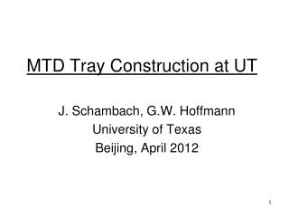 MTD Tray Construction at UT