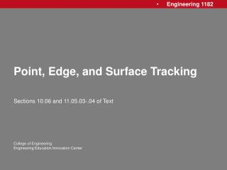 Point, Edge, and Surface Tracking