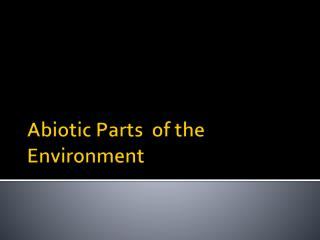 Abiotic  Parts  of the Environment