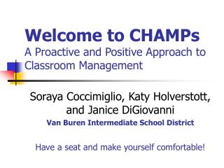 Welcome to CHAMPs A Proactive and Positive Approach to Classroom Management