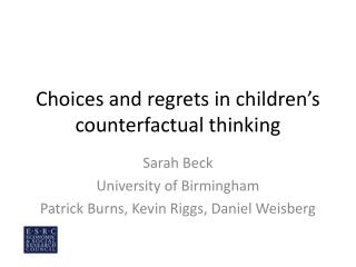 Choices and regrets in children�s counterfactual thinking