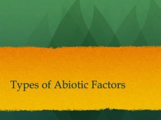 Types of Abiotic Factors