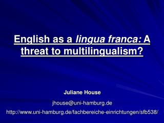 English as a  lingua franca:  A threat to multilingualism?