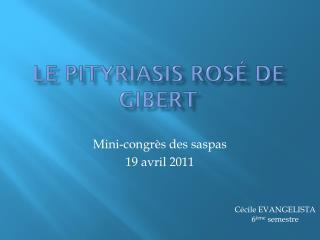Le pityriasis rosé de Gibert