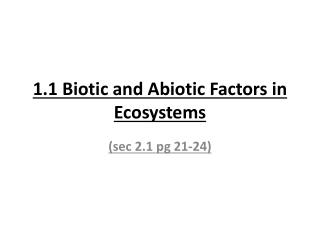 1.1 Biotic and  Abiotic  Factors in Ecosystems