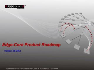 Edge-Core Product Roadmap