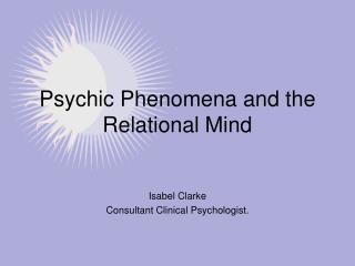 Psychic Phenomena and the Relational Mind