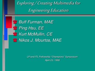 Exploring / Creating Multimedia for Engineering Education
