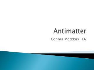 Antimatter