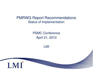 PMRWG Report Recommendations Status of Implementation