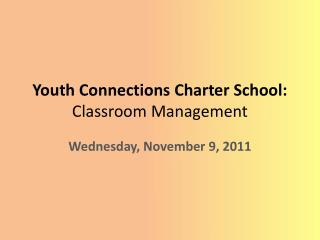 Youth Connections Charter School: Classroom Management