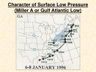 Character of Surface Low Pressure (Miller A or Gulf Atlantic Low)