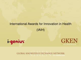 International Awards for Innovation in Health  (IAIH)