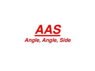AAS Angle, Angle, Side