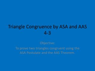 Triangle Congruence by ASA and AAS 4-3